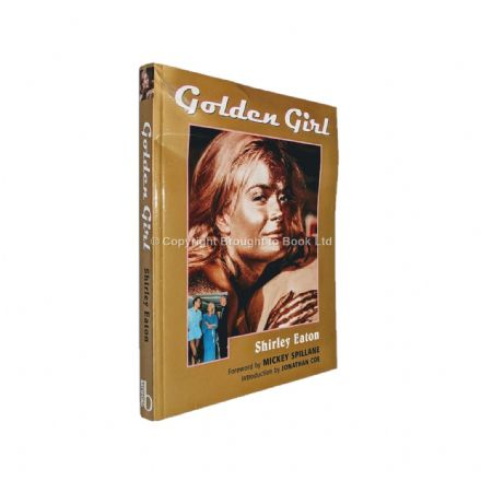 Golden Girl Signed by Shirley Eaton First Edition B.T. Batsford Ltd 1999